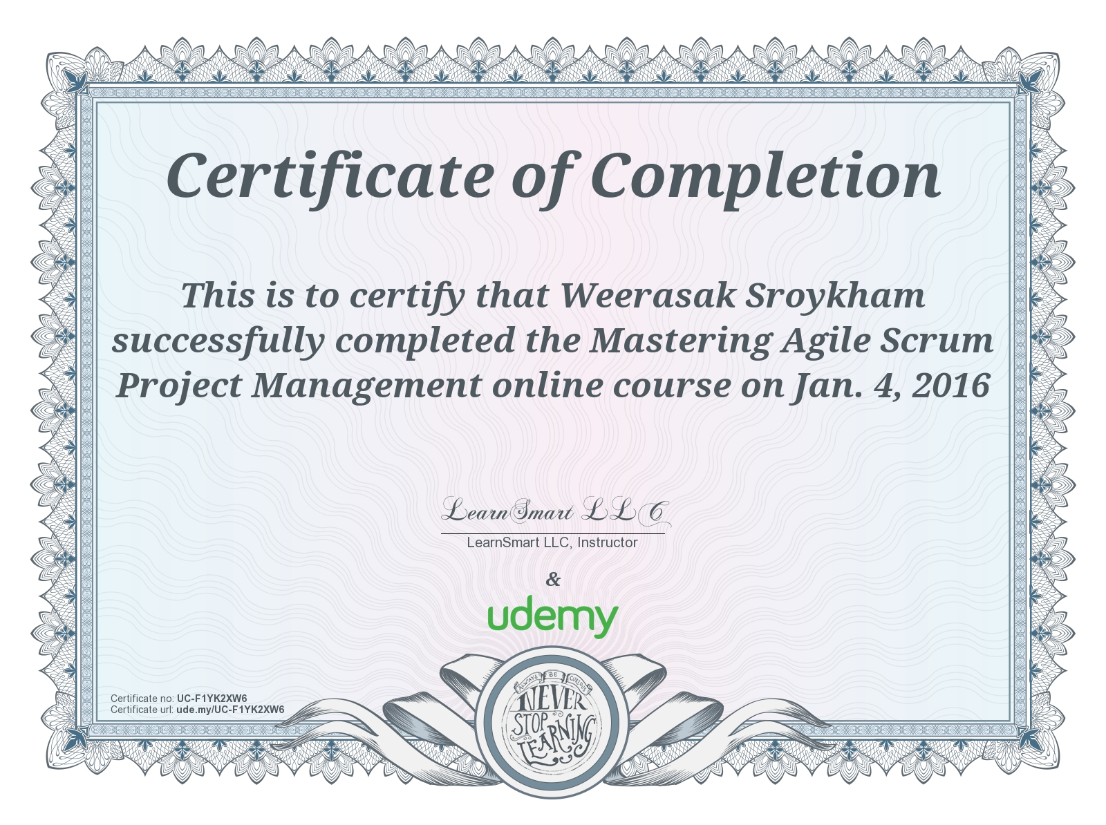 Weerasak sroykham online learning blog we learn we share we this certificate above verifies that weerasak sroykham successfully completed the course mastering agile scrum project management on jan xflitez Image collections